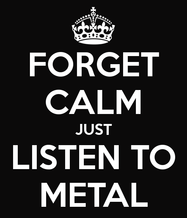 forget-calm-just-listen-to-metal